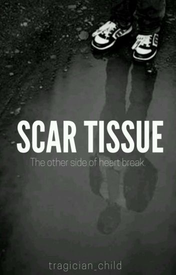 (ON HOLD) Scar Tissue
