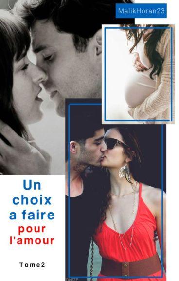 Un choix à faire pour l'amour - Tome 2