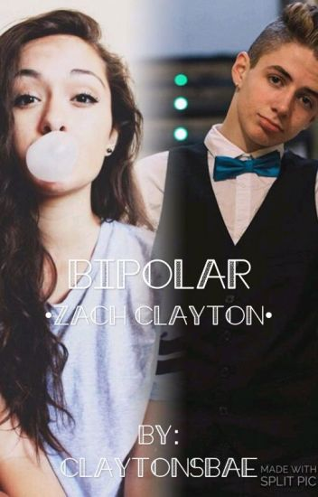 Bipolar •Zach Clayton•