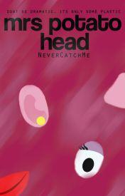 Mrs. Potato Head by NeverCatchMe