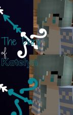 The Diary of Katelyn, Part I  (ON HOLD) by Lizzie215