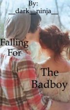 Falling For The Bad Boy by __dark__ninja__