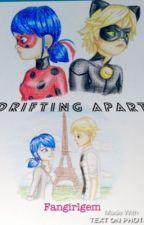 Drifting Apart (miraculous ladybug fanfiction) by fangirlgem