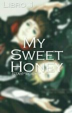 My Sweet Honey! 1- by StayProxy