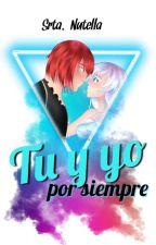 """""""Tu Y Yo Por Siempre""""  (Castiel y Tu) (C.D.M)  by AyeChantada"""