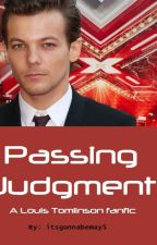 Passing Judgment (Louis Tomlinson Fanfic) by itsgonnabemay5