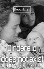 Cinderella Does Not Exist| Larry Mpreg by BooeHarry