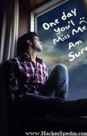 One Day Ull Miss Me Manel Sadek Wattpad