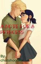 A Note for a Princess [Miraculous Fanfic] by chatshoodie
