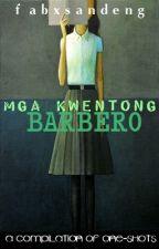 Mga Kwentong Barbero [A Compilation of One-Shots] by fabxsandeng