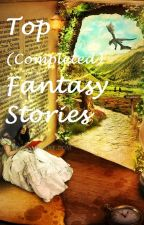 Top (Completed) Fantasy Stories by invaderKate