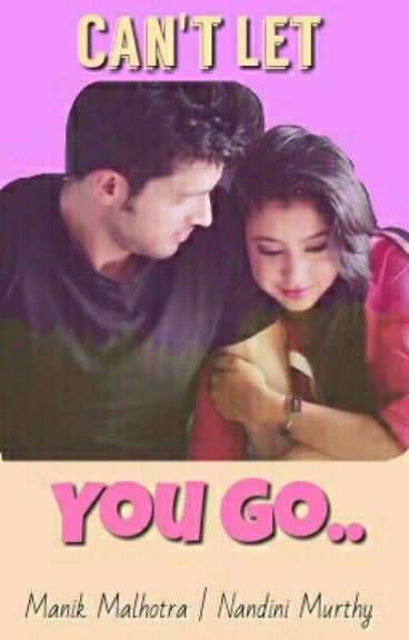 Can't Let You Go ~ A MaNan FF. [COMPLETED - UN-EDITED.]