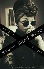 The Girl In The Black Head Wrap by Officially_Aced