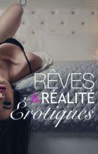 Rêves & Realité érotiques by adventur3_xxx