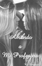 Amando a Mi Profesora. by Dreamyy16