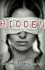Hidden *Sequel to Stolen* by PuppyPawsGreen