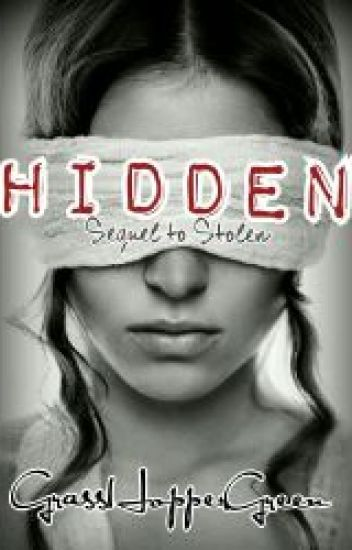 Hidden *Sequel to Stolen*