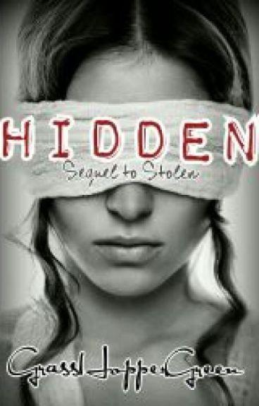 Hidden *Sequel to Stolen*