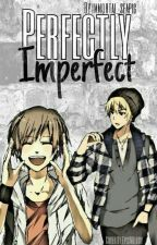 Perfectly Imperfect ~Gaurance/Lauroth by immortal_seapig