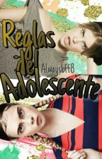 Reglas Del Adolescente by AlwaysBff8