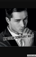 My Cocky Dominant Mate by herbinkoswife