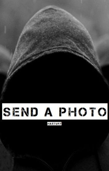 Send a Photo || H.S. <Zawieszone Do Odwołania>
