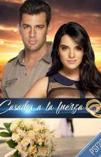 Casados a la fuerza by AraSACS