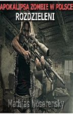 Apokalipsa Zombie w Polsce: Rozdzieleni [DLC] by Matus95