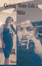 Going Thee Extra Mile:Love On The Run(Book 8) by NewMommy014