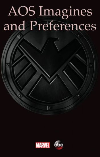 Agents of SHIELD Preferences & Imagines