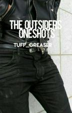 The Outsiders One Shots by Tuff_Greaser