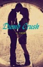 Dumb Crush by TMSSBS