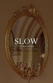 SLOW by -cdizzle
