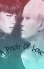 A Pinch Of Love by BBaekkieee_