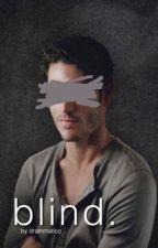 blind. by drammatico