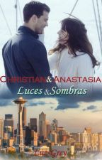 CHRISTIAN Y ANASTASIA (Sombras Y Luces) by Luz-Grey