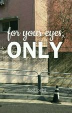 FOR YOUR EYES, ONLY 🏀 [styles] by fooljoshi