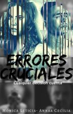 Errores Cruciales by MonicaLeticia0