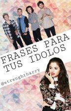 Frases Para Tus Idolos by imatipicalfangirl