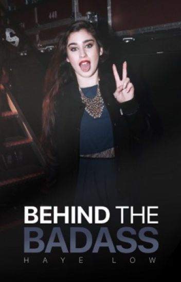 behind the badass ⊸ a lauren/you story