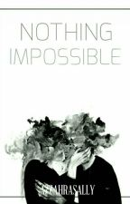Nothing Impossible by hahachoco
