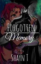 Forgotten Memory {RobStar Fanfic} by ShyDreamer25