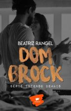 Série Intenso Demais- Dom Brock #7 by booksromances