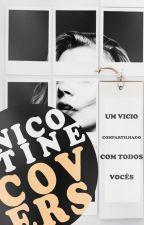 Nicotine Covers|#Wattys2016| by JanetNicotine