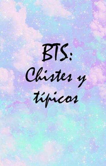 «BTS: Chistes Y Típicos»