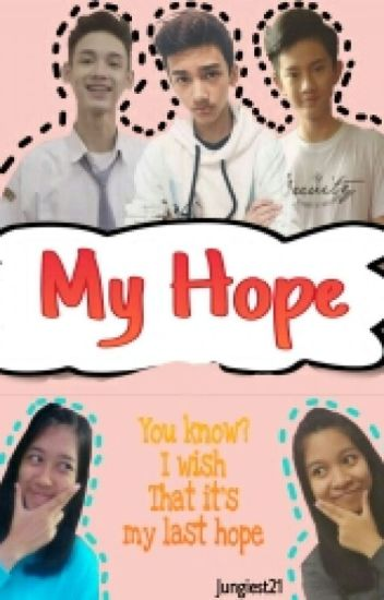 My Hope [ ARI IRHAM FIC]