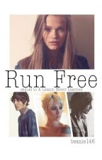 Run Free (sequel to A Lesson Never Learned) by beanie146