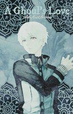 Ken Kaneki X Reader: A Ghoul's Love by AshAndAnime