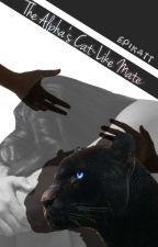 The Alphas Cat-Like Mate (On Hold Till June) by EpiKatt