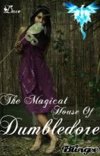 The Magical House of Dumbledore (A Marauders Love Story) by IAmWhoYouThinkImNot